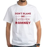 Don't Blame Me, I Voted Romney T-Shirt T-Shirt