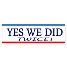 Yes We Did: Bumper Sticker