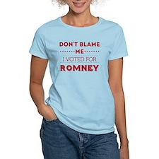 Don't Blame Me, I Voted Romney T-Shirt T-Shirt