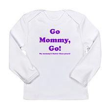 go mommy go Long Sleeve T-Shirt
