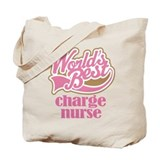 Charge Nurse (Worlds Best) Tote Bag