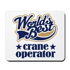 Crane Operator (Worlds Best) Mousepad