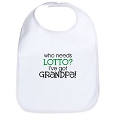Who needs lotto? (Grandpa) Bib