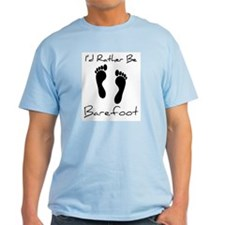 I'd Rather Be Barefoot - T-Shirt