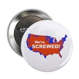 "We are Screwed! 2012 Election Map 2.25"" Button"