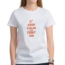 Keep Calm and Debit On Tee