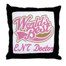 ENT Doctor (Worlds Best) Throw Pillow