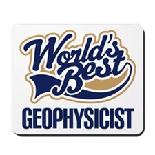 Geophysicist (Worlds Best) Mousepad