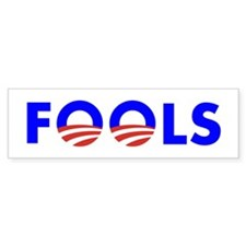 FOOLS Bumper Sticker