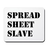 Spreadsheet Slave Funny Office Mousepad