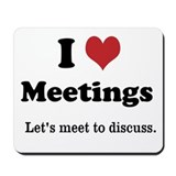 I Love Meetings - Let's Meet Mousepad