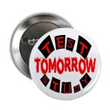 TEST TOMORROW Button