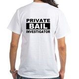 Private Bail Investigator Shirt