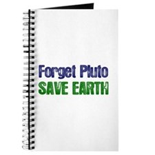 Forget Pluto Save Earth Journal