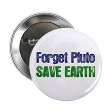 "Forget Pluto Save Earth 2.25"" Button (10 pack)"