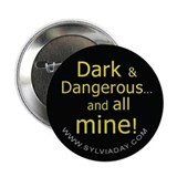 "Dark and Dangerous 2.25"" Button"