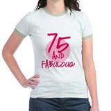 75 And Fabulous T