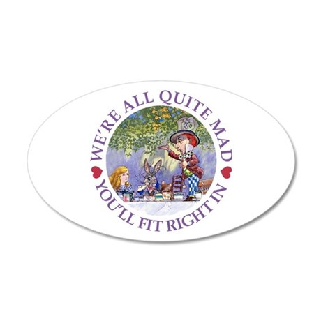 We're All Quite Mad 20x12 Oval Wall Decal