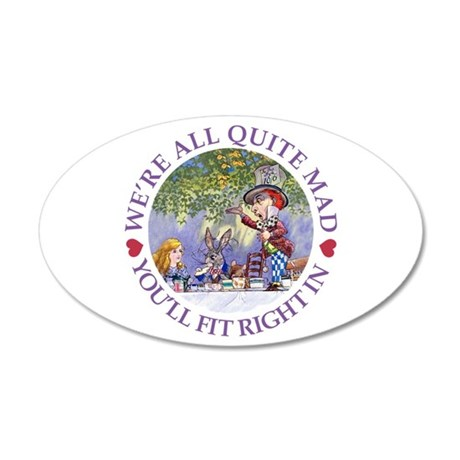 We're All Quite Mad 35x21 Oval Wall Decal