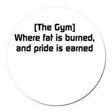 Fat burned, pride earned Round Car Magnet