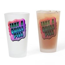 Take A Chill Pill Drinking Glass
