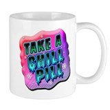 Take A Chill Pill Coffee Mug