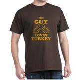 This Guy Loves Turkey Tee-Shirt