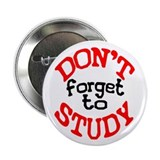 "DON'T FORGET TO STUDY 2.25"" Button (100 pack)"