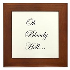 Oh Bloody Hell... Framed Tile