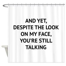 Still Talking Shower Curtain
