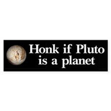 Honk for Pluto Bumper Bumper Sticker