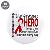 Bravest Hero I Knew Stroke 3.5&quot; Button (10 pack)