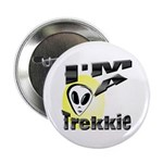 I'm A Trekkie Button