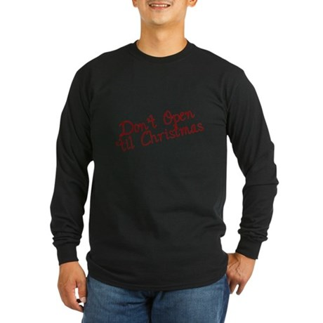 Dont Open til Christmas Long Sleeve T-Shirt