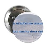 "Always My Season 2.25"" Button"