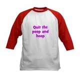 Quit the poop and hoop Tee