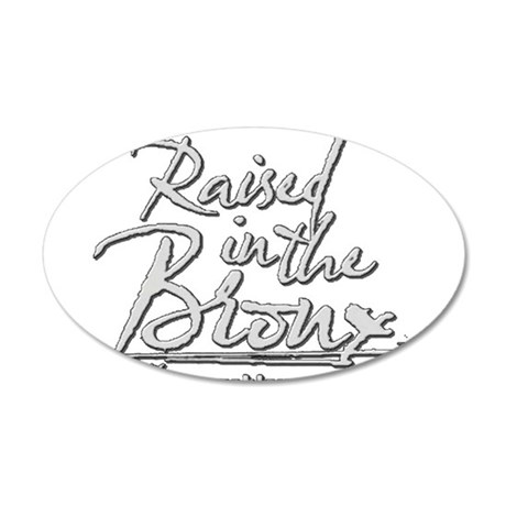 Raised in the Bronx 35x21 Oval Wall Decal