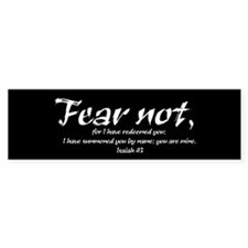 Fear Not Bumper Bumper Sticker