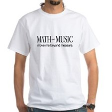 Math and Music _ move me beyond measure Shirt