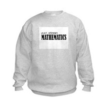 eat. sleep. mathematics Sweatshirt