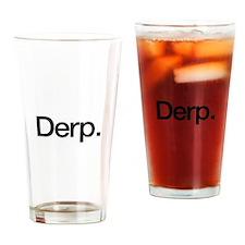 Derp. Drinking Glass