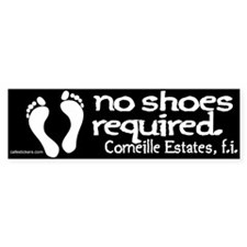 "No Shoes Required ""Corneille Estates"" Bumper Sticker"