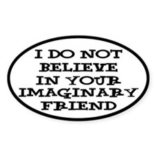 I Don't Believe In Your Imaginary Friend Decal
