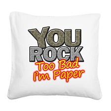You Rock Square Canvas Pillow