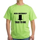 Need a Mechanic? T-Shirt