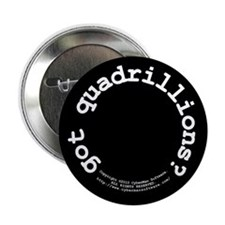 "got quadrillions? 2.25"" Button (100 pack)"