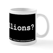 got trillions? Mug