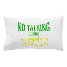 No Talking During Castle Pillow Case
