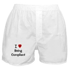 I Love Being Compliant Cheeky Boxer Shorts
