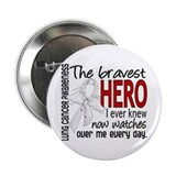 "Bravest Hero I Knew Lung Cancer 2.25"" Button"
